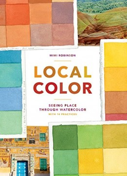 Download ebook Local Color: Seeing Place Through Watercolor