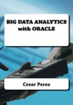 Big Data Analytics with Oracle