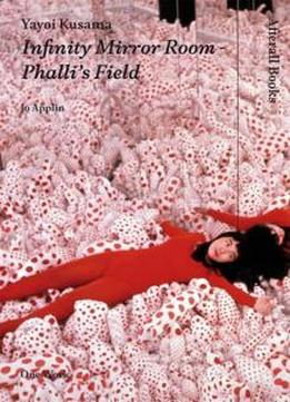 Download Yayoi Kusama: Infinity Mirror Room - Phalli's Field