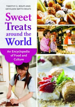 Download Sweet Treats Around the World: An Encyclopedia of Food & Culture