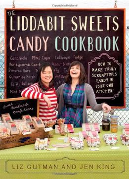 Download The Liddabit Sweets Candy Cookbook