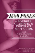1500 Poses: A Boudoir, Glamour, and Portrait Shot Guide for Photographers and Models