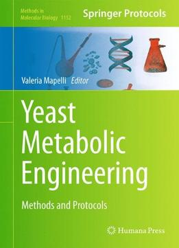 Download Yeast Metabolic Engineering: Methods & Protocols By Valeria Mapelli
