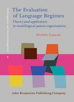 The Evaluation Of Language Regimes: Theory And Application To Multilingual Patent Organisations