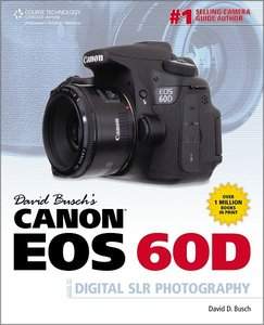 Download David Busch's Canon EOS 60D Guide to Digital SLR Photography