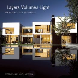 Download Layers Volumes Light: Abramson Teiger Architects