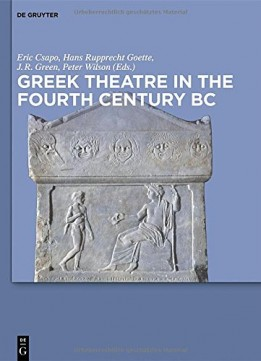 Download Greek Theatre In The Fourth Century Bc