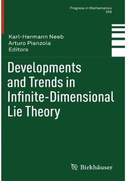 Download Developments & Trends In Infinite-dimensional Lie Theory
