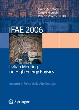 Download Ifae 2006: Incontri Di Fisica Delle Alte Energie – Italian Meeting On High Energy Physics