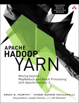 Download Apache Hadoop YARN: Moving Beyond MapReduce & Batch Processing with Apache Hadoop 2