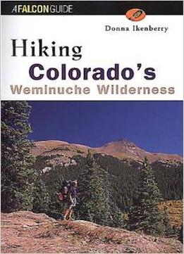 Download Hiking Colorado's Weminuche Wilderness