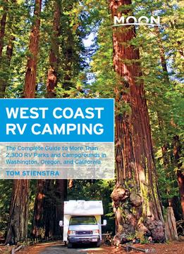 Download Moon West Coast Rv Camping (Moon Outdoors)