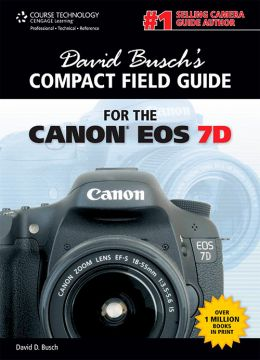 Download David Busch's Compact Field Guide for the Canon EOS 7D