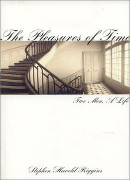 Download ebook The Pleasures Of Time: Two Men, A Life
