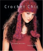 Crochet Chic: 30 Scarves, Hats & Bags