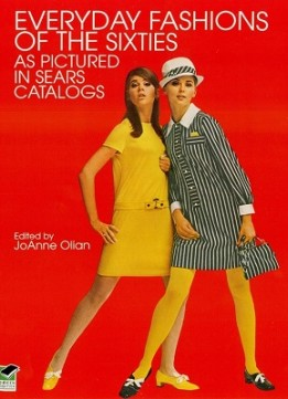 Download Everyday Fashions Of The Sixties As Pictured In Sears Catalogs