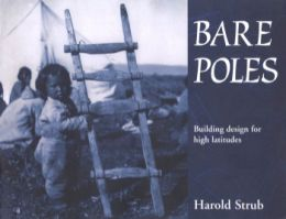Download Bare Poles: Building Design for High Latitudes