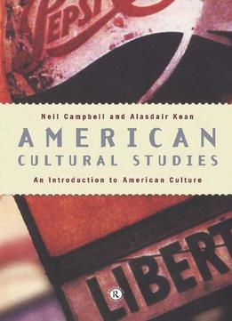 Download American Cultural Studies: An Introduction To American Culture