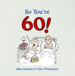 Download ebook So You're 60!: A Handbook for the Newly Confused
