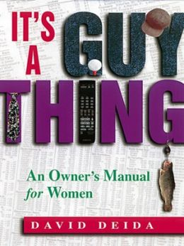 Download ebook It's A Guy Thing: A Owner's Manual for Women