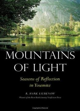 Download Mountains Of Light: Seasons Of Reflection In Yosemite