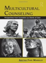 Multicultural Counseling: Perspectives From Counselors As Clients Of Color