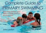 Complete Swimming Guide to Primary Swimming