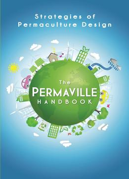 Download Permaville Handbook: Strategies Of Permaculture Design