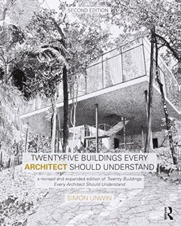 Download Twenty-Five Buildings Every Architect Should Understand, 2nd Edition