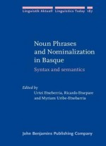 Noun Phrases And Nominalization In Basque: Syntax And Semantics