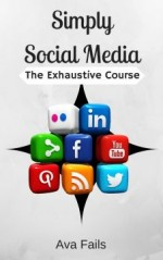 Simply Social Media: The Exhaustive Course