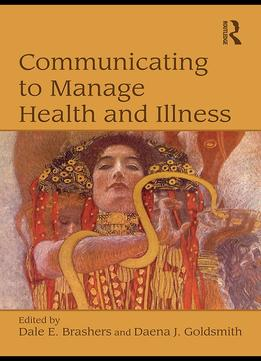 Download Communicating To Manage Health & Illness