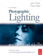 Photographic Lighting: Essential Skills, 4th Edition
