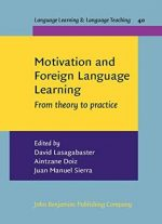 Motivation And Foreign Language Learning: From Theory To Practice