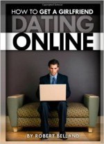 Dating Online – How to get a girlfriend