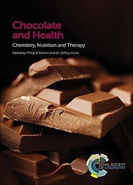 Download Chocolate & Health: Chemistry, Nutrition & Therapy