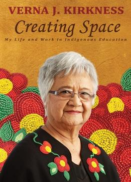 Download ebook Creating Space: My Life & Work In Indigenous Education