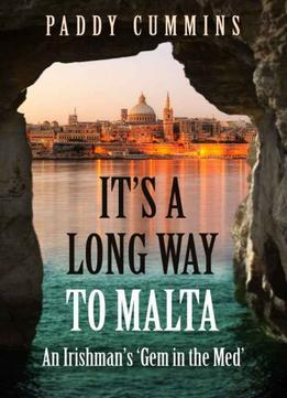 Download It's a Long Way to Malta: An Irishman's 'Gem in the Med'