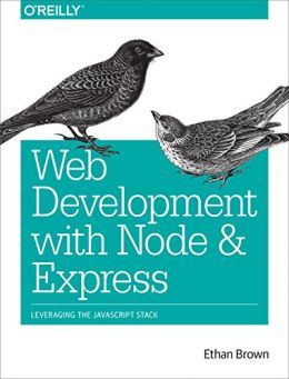 Download ebook Web Development with Node & Express: Leveraging the javascript Stack