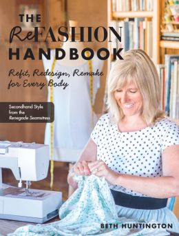 Download Refashion Handbook: Refit, Redesign, Remake for Every Body