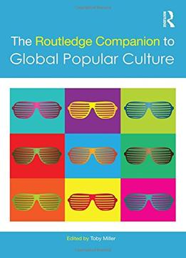 Download The Routledge Companion To Global Popular Culture