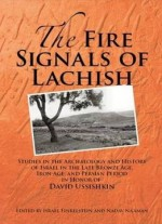 Fire Signals Of Lachish: Studies In The Archaeology And History Israel