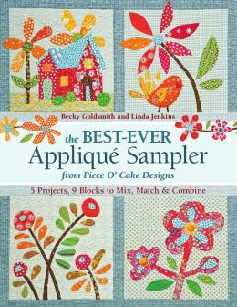 Download The Best-ever Applique Sampler : From Piece O'Cake Designs