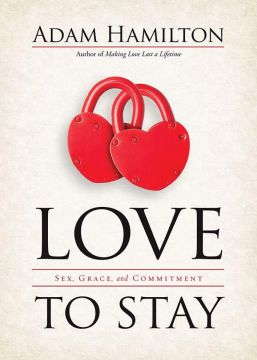 Download ebook Love to Stay: Sex, Grace, & Commitment