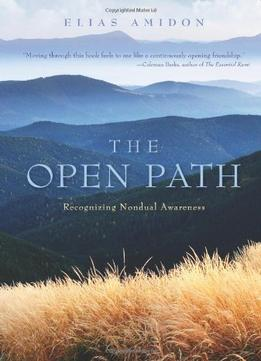 Download The Open Path: Recognizing Nondual Awareness