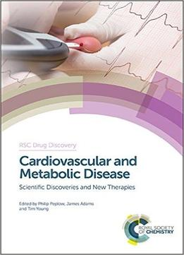 Download Cardiovascular & Metabolic Disease: Scientific Discoveries & New Therapies