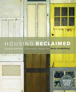 Download Housing Reclaimed: Sustainable Homes for Next to Nothing