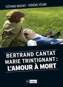 Download ebook Bertrand Cantat, Marie Trintignant : l'amour à mort