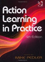 Action Learning In Practice, 4 Edition