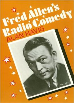 Download ebook Fred Allen's Radio Comedy (American Civilization)